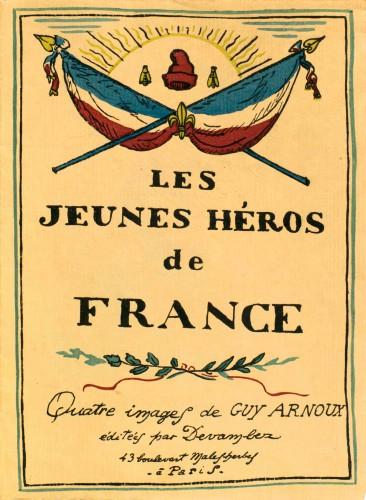 Guy Arnoux, Les jeunes héros de France, Paris, Devambez, 1918
